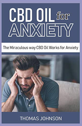 CBD OIL FOR ANXIETY: The Miraculous Way...