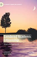 Gendered Academic Citizenship: Issues and Experiences (Citizenship, Gender and Diversity)