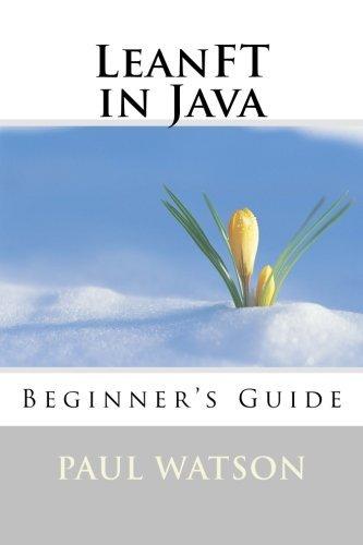 LeanFT in Java: Beginner's Guide by Mr Paul Watson (2016-09-28)