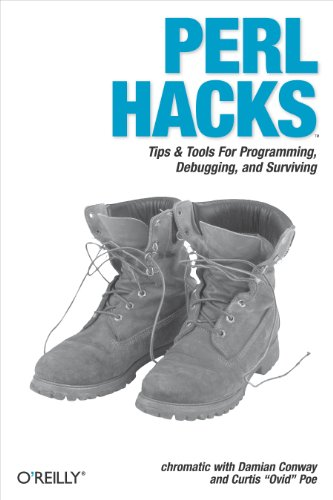 Perl Hacks: Tips & Tools for Programming, Debugging, and Surviving (English Edition)