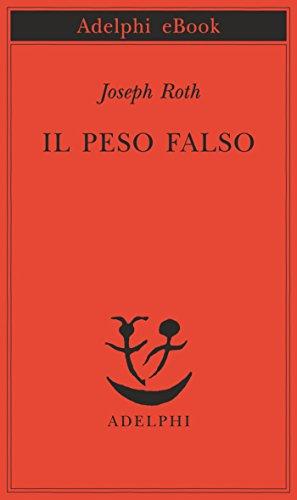 Il peso falso (Piccola biblioteca Adelphi Vol. 240) (Italian Edition)