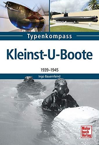 Kleinst-U-Boote: 1939 - 1945 (Typenkompaß)