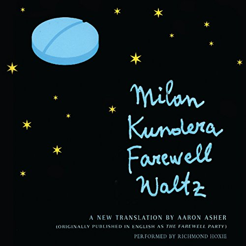 Farewell Waltz     A Novel              By:                                                                                                                                 Milan Kundera,                                                                                        Aaron Asher (translator)                               Narrated by:                                                                                                                                 Richmond Hoxie                      Length: 7 hrs and 17 mins     18 ratings     Overall 4.4