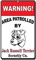 ジャックラッセルテリアによるパトロールされたアルミニウム金属看板おかしい警告領域情報ノベルティ壁アート垂直