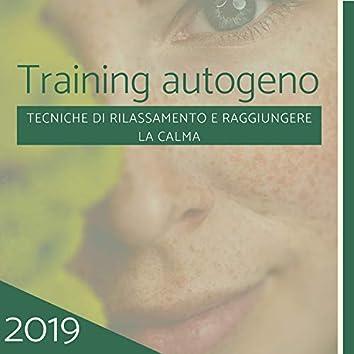 Training autogeno 2019 - musica rilassante per tecniche di rilassamento e raggiungere la calma
