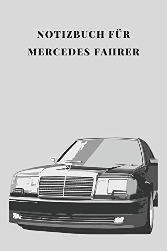 Notizbuch für Mercedes Fahrer College Ruled A5 100 Seiten, Vintage Softcover, Weißes Papier - Dickes Notizheft, Skizzenbuch, Zeichenbuch, Blankobuch, Sketchbook: Tagebuch für schöne Momente des Lebens