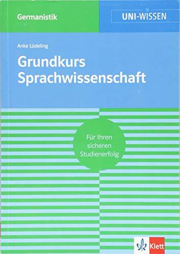 Uni Wissen Grundkurs Sprachwissenschaft: Germanistik, Sicher im Studium (Uni-Wissen Germanistik)