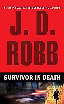 Survivor In Death (In Death, Book 20) by [J. D. Robb]