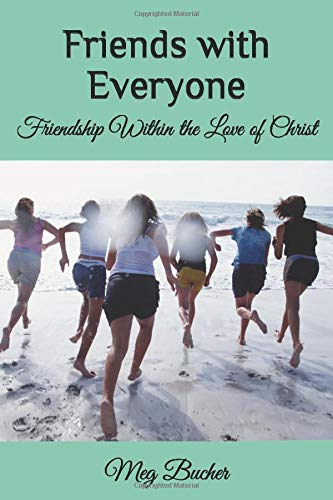 Friends with Everyone: Friendship Within the Love of Christ