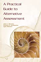 A Practical Guide to Alternative Assessment