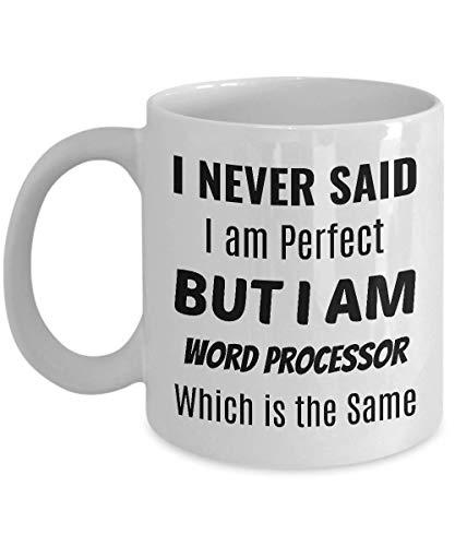 Taza de café procesamiento de palabras - nunca dije que soy perfecto pero soy procesador de textos - que es lo mismo