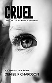 Cruel: One Child's Story To Survive