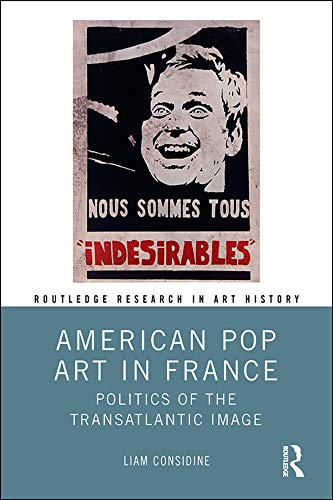 American Pop Art in France: Politics of the Transatlantic Image (Routledge Research in Art History) (English Edition)