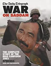 Daily Telegraph' War on Saddam : The Complete Story of the Iraq Campaign 2003