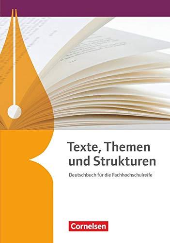 Texte, Themen und Strukturen - Deutschbuch für die Oberstufe - Fachhochschulreife Neubearbeitung: Schülerbuch