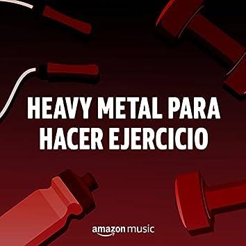 Heavy Metal para hacer ejercicio