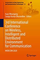3rd International Conference on Wireless, Intelligent and Distributed Environment for Communication: WIDECOM 2020 (Lecture Notes on Data Engineering and Communications Technologies (51))