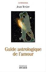 Guide astrologique de l'amour de Jean Texier