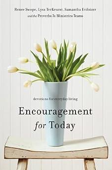 Encouragement for Today: Devotions for Everyday Living by [Renee Swope, Lysa TerKeurst, Samantha Evilsizer]