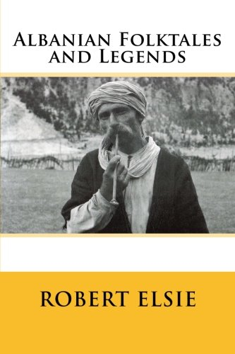 Albanian Folktales and Legends: Selected and translated from the Albanian (Albanian Studies) (Volume 2)