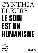 Le soin est un humanisme de Cynthia Fleury