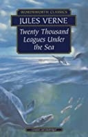 20,000 Leagues Under the Sea (Wordsworth Collection)