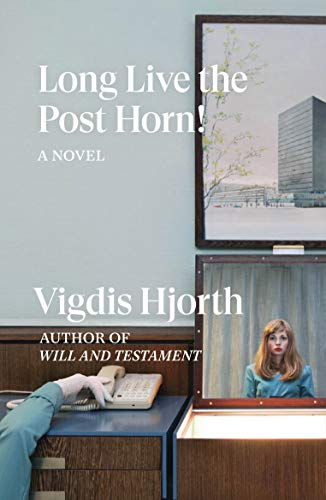 Long Live the Post Horn! by [Vigdis Hjorth]