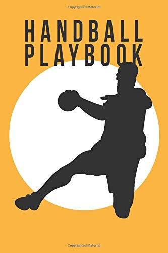 Handball Playbook: Handball Tactics and Strategies Training Log Book Planner Gift Journal Notebook for Players, Lovers and Coaches