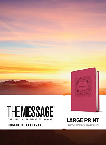 The Message Large Print (Leather-Look, Dusty Rose Floral): The Bible in Contemporary Language