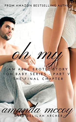 Oh My: An ABDL Erotic Story (Oh Baby Book 5) (English Edition)