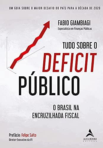 Deficit Público: Um Guia Sobre o Maior Desafio do País Para a Década de 2020
