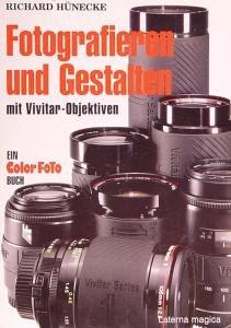Fotografieren und Gestalten mit Vivitar-Objektiven