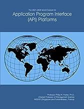 The 2021-2026 World Outlook for Application Program Interface (API) Platforms