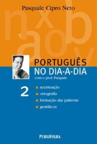 Português No Dia-A-Dia. Com O Professor Pasquale - Volume 2