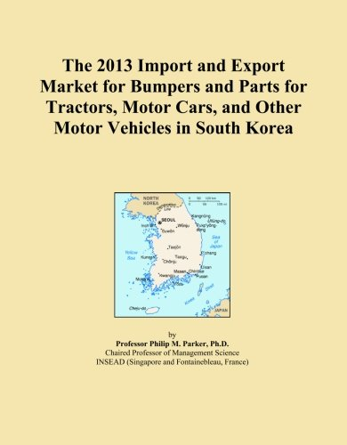 The 2013 Import and Export Market for Bumpers and Parts for Tractors, Motor Cars, and Other Motor Vehicles in South Korea