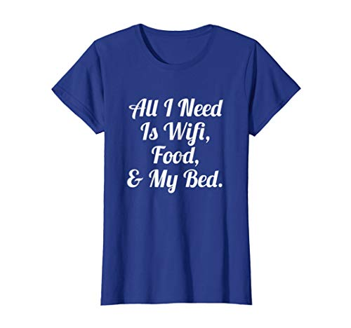 Womens All I Need Is Wifi Food & My Bed TShirt Teen Boys & Girls Small Royal Blue
