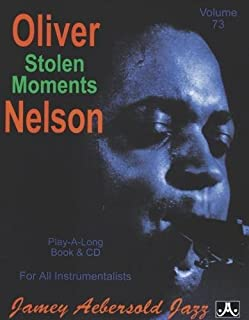 Jamey Aebersold Jazz -- Oliver Nelson -- Stolen Moments, Vol 73: Book & CD (Jamey Aebersold Play-A-Long Series)