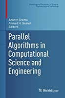 Parallel Algorithms in Computational Science and Engineering (Modeling and Simulation in Science, Engineering and Technology)