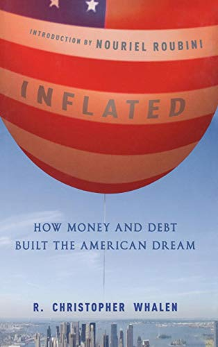 Download Inflated: How Money and Debt Built the American Dream 0470875143