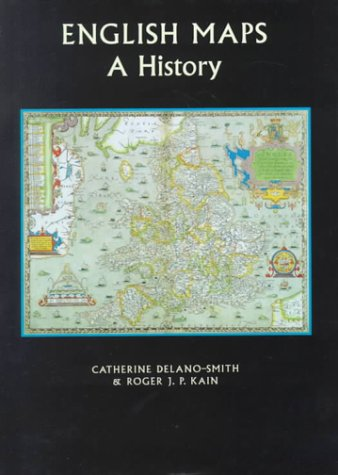 English Maps: A History (The British Library Studies in Map History, V. 2)
