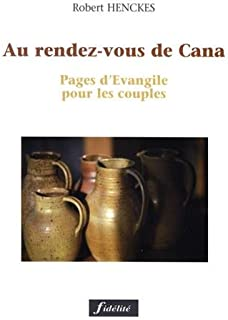 AU RENDEZ-VOUS DE CANA. Pages d'Evangile pour les couples
