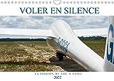 Voler en silence - la passion du vol à voile (Calendrier mural 2022 DIN A4 horizontal): Libre comme l'air, sans moteur, à la recherche de la thermique... (Calendrier mensuel, 14 Pages )
