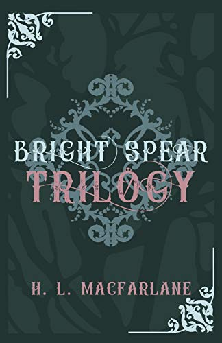 Bright Spear Trilogy: A Gothic Scottish Fairy Tale