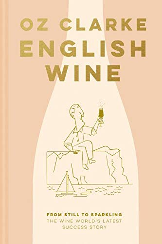 English Wine: From still to sparkling: The NEWEST New World wine country