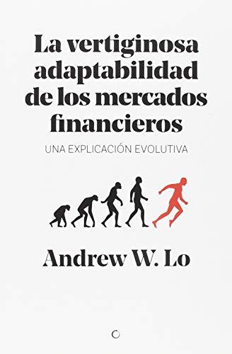 Resumen del libro de Andrew W. Lo La Vertiginosa adaptabilidad de los mercados Financieros