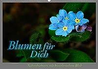 Blumen fuer Dich (Wandkalender 2022 DIN A2 quer): Nahaufnahmen mit kuenstlerischem Blick (Monatskalender, 14 Seiten )