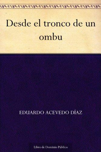 Desde el tronco de un ombu (Spanish Edition)