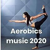 Aerobics music 2020 [Explicit]