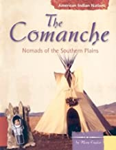 The Comanche: Nomads of the Southern Plains (American Indian Nations)