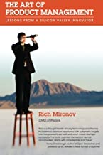 The Art of Product Management: Lessons from a Silicon Valley Innovator by Rich Mironov (2008-11-21)